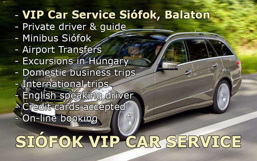 TAXI SIÓFOK - INTERNATIONAL VIP CAR PASSENGER TRANSPORT SERVICE - BUDAPEST AIRPORT - LAKE BALATON PRIVATE TRANSFER