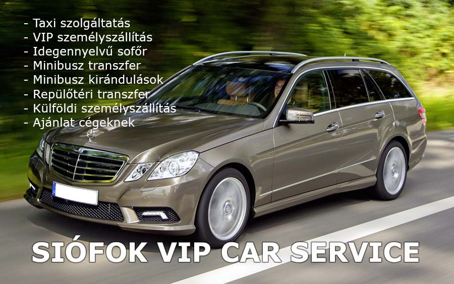 TAXI SIÓFOK - SIÓFOK TAXI ÉS VIP CAR SERVICE - REPTÉRI TRANSZFER BUDAPEST SIÓFOK